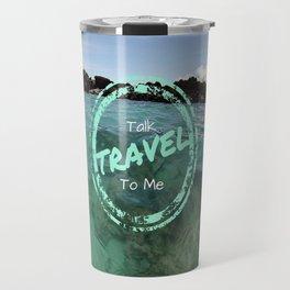 Talk Travel To Me Travel Mug