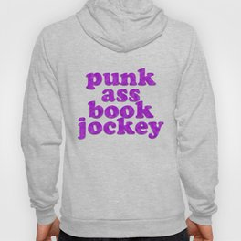 PUNK ASS BOOK JOCKEY Hoody