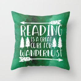 Reading is a Great Cure for Wanderlust (Green Background) Throw Pillow