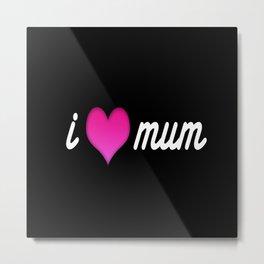 i love moom mum pink valentine heart Metal Print