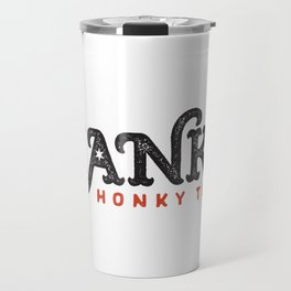 The original Hanks Honky Tonk Travel Mug