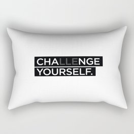 Cha(lle)nge your self Rectangular Pillow