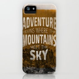 Adventure begins where the mountains meet the sky iPhone Case