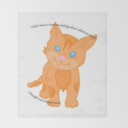 Cat called you stupid Throw Blanket