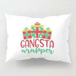 Gangsta Wrapper Funny Xmas Quote Pillow Sham