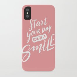 Start Your Day with a Smile iPhone Case