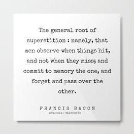 19 | Francis Bacon Quotes | 200205 Metal Print