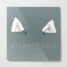 ANAM CARA (SOUL FRIEND) Metal Print