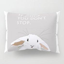 Hip. Hop. You Don't Stop. Bunny. Pillow Sham