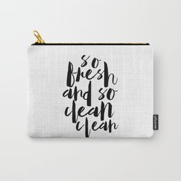 Printable Quote,So Fresh And So Clean Clean, Bathroom Decor,Baby Print,Nursery Decor,Quote Prints Carry-All Pouch