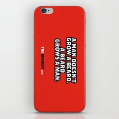 A MAN DOESN'T GROW A BEARD, A BEARD GROWS A MAN. iPhone & iPod Skin