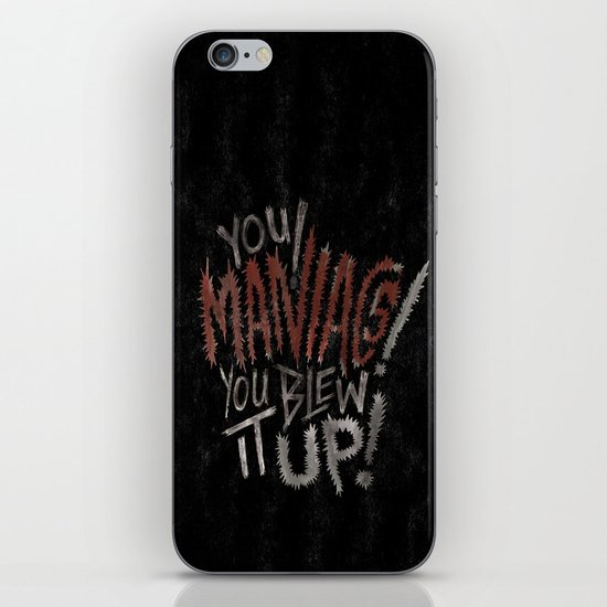 YOU MANIACS! YOU BLEW IT UP! iPhone & iPod Skin