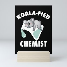 Koalafied Chemist Scientist Gift Chemist Mini Art Print