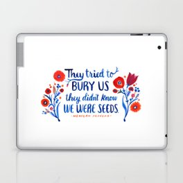 They Didn't Know We Were Seeds Laptop & iPad Skin