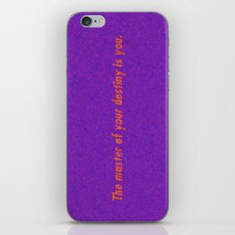 The Master of Your Destiny is You. iPhone Skin