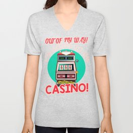 Gambling Fun Out Of My Way I'm Going to the Casino! Unisex V-Neck