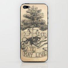 Die So Ye May Live iPhone & iPod Skin