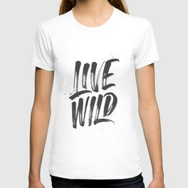 Live Wild Hand Lettering T-shirt