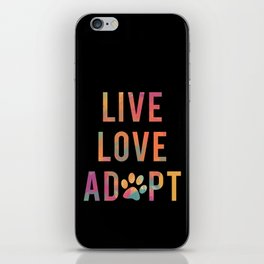 Live Love Adopt iPhone Skin