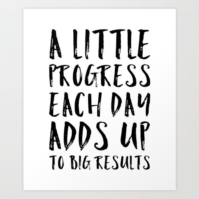 A Little Progress Motivational Quote Kunstdrucke