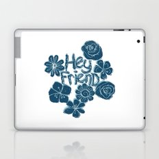 Hey Friend - floral white, teal & blue typography design Laptop & iPad Skin