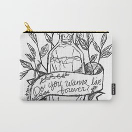 Do You Wanna Live Forever? Carry-All Pouch