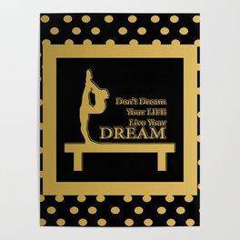 Gymnastics-Gold and Black Live your Dream Design Poster