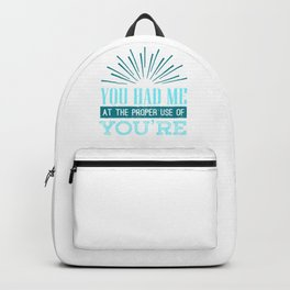 English Teacher Grammar Geek You Had Me at Proper Use of You're Backpack