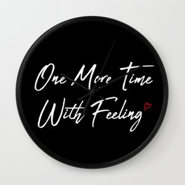 One More Time Wall Clock