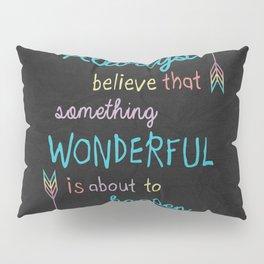 Always Believe Pillow Sham