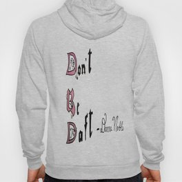 Don't Be Daft Hoody