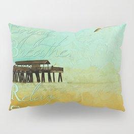 Enjoy Breathe Relax Smile ~ Tybee Island Pier ~ Ginkelmier Inspired Pillow Sham