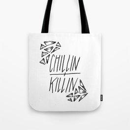 chillin + killin Tote Bag