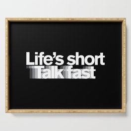Life's Short, Talk Fast Serving Tray
