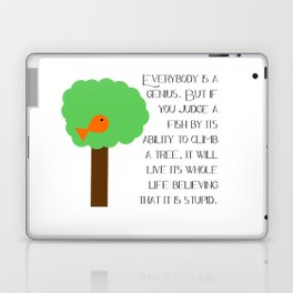 Everybody is a genius - Albert Einstein Laptop & iPad Skin