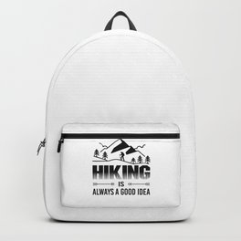 Hiking Is Always A Good Idea bw Backpack