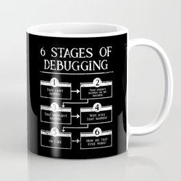 6 Stages Of Debugging Programming Coding Coffee Mug