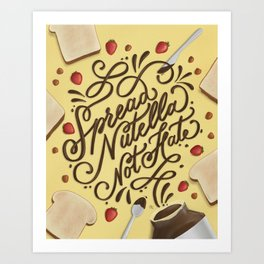 Spread Nutella Not Hate Art Print