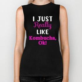 I Just Really Like Kombucha Ok, Booch, Scoby Gift Biker Tank