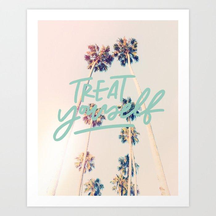 Treat Yourself Art Print