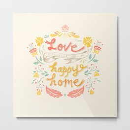 Love Builds A Happy Home Metal Print