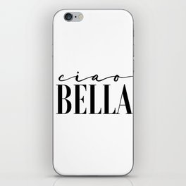 Hello Gorgeous Gift For Her Hello Sign Ciao Bella Printable Art Love Sign Hello Beautiful Valentines iPhone Skin