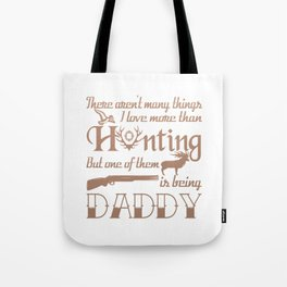 Hunting Daddy Tote Bag