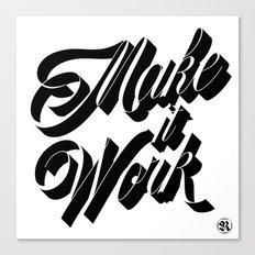 Make it Work Canvas Print