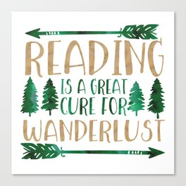 Reading is a Great Cure for Wanderlust (Green/Brown) Canvas Print