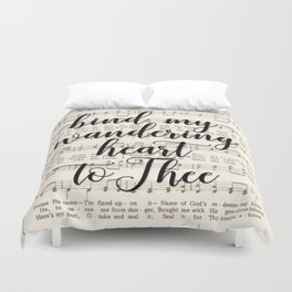 Bind my wandering heart to Thee Duvet Cover