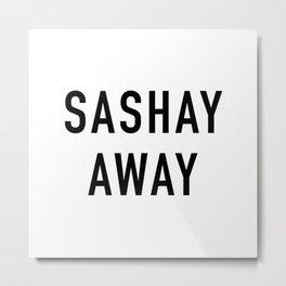 Sashay Away Metal Print