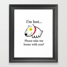 I'm lost....please take me home with you Framed Art Print