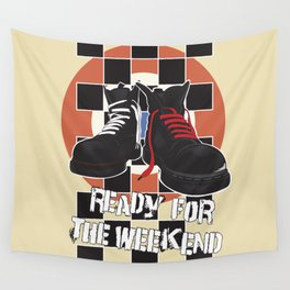 ready for the weekend Wall Tapestry