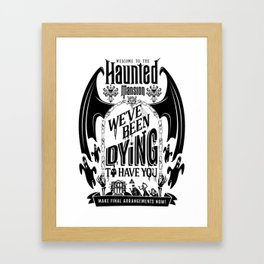 Haunted Mansion: Dying To Have You Framed Art Print